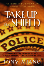 Take Up The Shield, by Chaplain Tony Miano