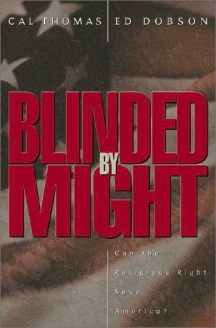 Blinded By Might: Why The Religious Right Can't Save America