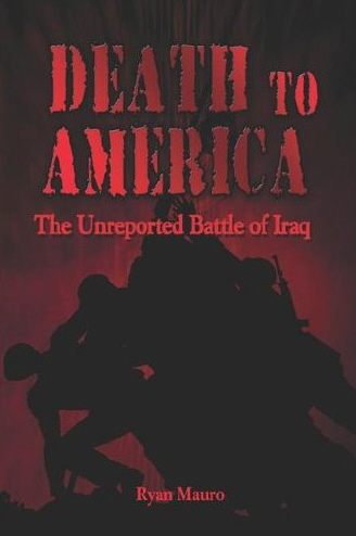 Death to America: The Unreported Battle of Iraq