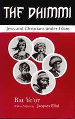The Dhimmi: Jews & Christians Under Islam - Bat Ye'or