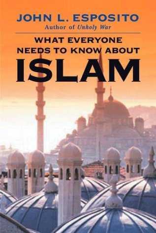 What Everyone Needs to Know about Islam - Esposito