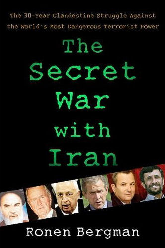 The Secret War with Iran: The 30-Year Clandestine Struggle Against the World's Most Dangerous Terrorist Power.
