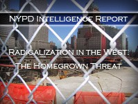 NYPD Report: Radicalization in the West: The Homegrown Threat