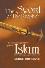 The Sword of the Prophet: History, Theology, Impact on the World