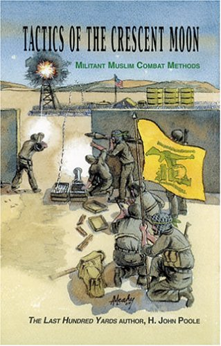 Tactics of the Crescent Moon: Militant Muslim Combat Methods
