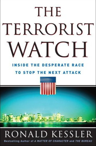 The Terrorist Watch: Inside the Desperate Race to Stop the Next Attack - Kessler